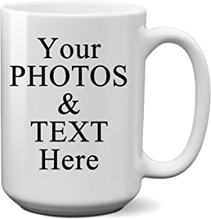 Personalized Coffee Mug - Add pictures, logo, or text to our 15oz Ceramic Custom Mugs