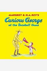 Curious George at the Baseball Game Kindle Edition