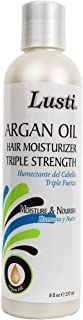 Lusti Argan Oil Hair Moisturizer Triple Strength, 8 fl oz - Moisture & Nourish - Eliminate Dryness Completely