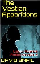 The Vestian Apparitions: Lex Li Science Fiction Novella 4