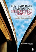 Contemporary Leadership and Intercultural Competence: Exploring the Cross-Cultural Dynamics Within Organizations (NULL)