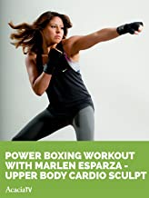 Power Boxing Workout with Marlen Esparza - Upper Body Cardio Sculpt
