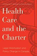 Health Care and the Charter: Legal Mobilization and Policy Change in Canada (Law and Society) (English Edition)