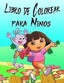 Libro de Colorear para Ninos: El libro de colorear de Dora la Exploradora. Más de 60 ilustraciones. Gran libro de colorear de Dora la Exploradora para niños y todos los fanáticos (Libro de regalo)