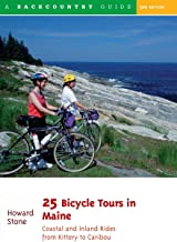 25 Bicycle Tours in Maine: Coastal and Inland Rides from Kittery to Caribou (25 Bicycle Tours)