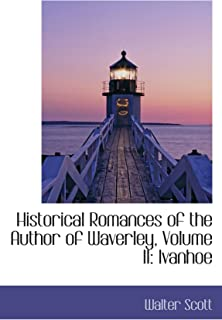 Historical Romances of the Author of Waverley, Volume II: Ivanhoe