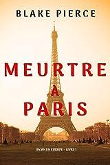Meurtre à Paris (Un an en Europe – Livre 1) Format Kindle