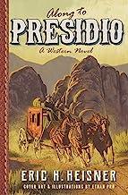 Along to Presidio: a western novel