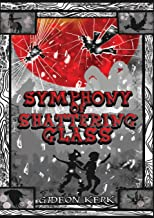 Symphony of Shattering Glass