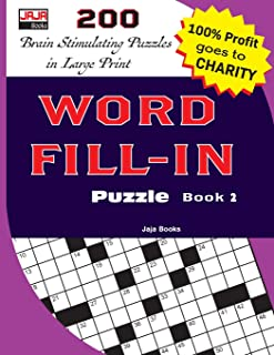 WORD FILL-IN Puzzle Book 2 (200 Brain Stimulating Puzzles in Large Print)