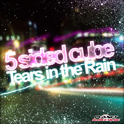 5 Sided Cube - Tears In The Rain
