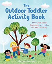 The Outdoor Toddler Activity Book: 100+ Fun Early Learning Activities for Outside Play PDF