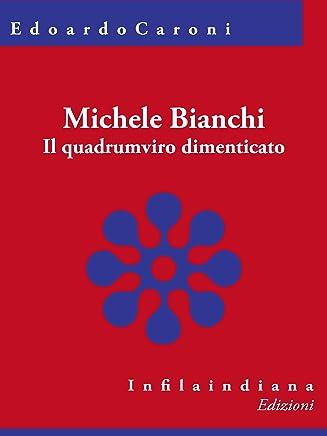 Michele Bianchi: Il quadrumviro dimenticato