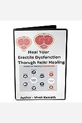 Heal Your Erectile Dysfunction Through Reiki Healing Kindle Edition