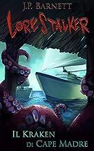 Il Kraken di Cape Madre (Lorestalker (Italiano) Vol. 2) (Italian Edition)
