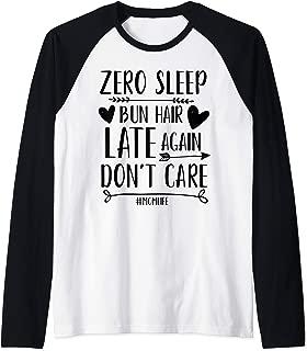 Zero Sleep Bun Hair Late Again Don't Care Funny #Mom Life  Raglan Baseball Tee