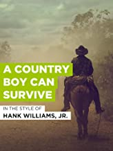 A Country Boy Can Survive
