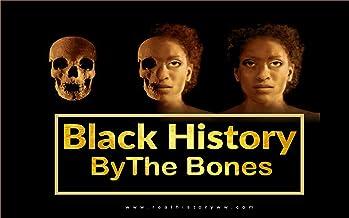 Black History By The Bones