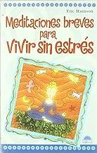 Meditaciones breves para vivir sin estres / Meditations Short to Live Without Stress (Spanish Edition)