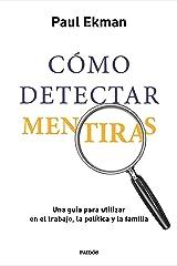 Cómo detectar mentiras: Una guía para utilizar en el trabajo, la política y la familia Capa comum