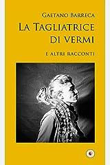 La tagliatrice di vermi: e altri racconti (SpazioTempo Vol. 21) (Italian Edition) Kindle Edition
