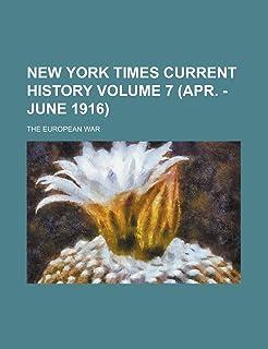 New York Times Current History Volume 7 (Apr. - June 1916); The European War
