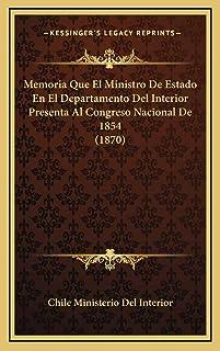 Memoria Que El Ministro De Estado En El Departamento Del Interior Presenta Al Congreso Nacional De 1854 (1870)