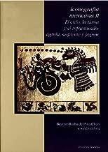 Iconografía mexicana II. El cielo, la tierra y el inframundo: águila, serpiente y jaguar (Enlace) (Spanish Edition)