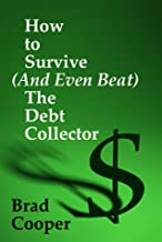 How To Survive (And Even Beat) The Debt Collector