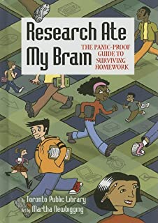 Research Ate My Brain: The Panic-Proof Guide to Surviving Homework