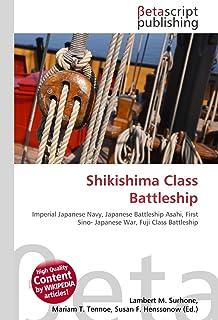 Shikishima Class Battleship: Imperial Japanese Navy, Japanese Battleship Asahi, First Sino- Japanese War, Fuji Class Battleship