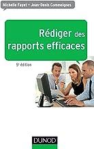 Rédiger des rapports efficaces - 5e éd. : Rapports d'activité - Rapports de stage - Rapports de projets - Rapports d'étude...