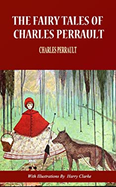 The Fairy Tales of Charles Perrault (Illustrated by Harry Clarke)