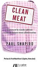Clean Meat: Comment la viande cultivée va révolutionner notre alimentation