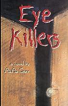 Eye Killers (American Indian Literature and Critical Studies Series) (Volume 13)
