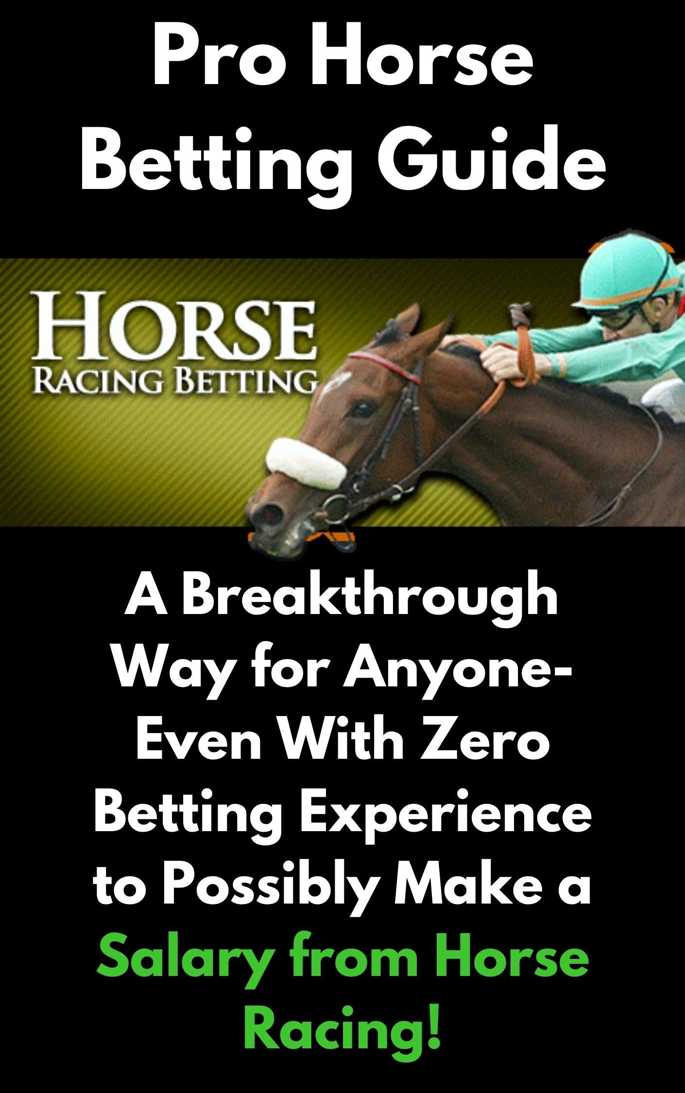 Pro Horse Betting Guide: Earn a Salary from Horse Betting