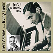 Isn´t It A Lovely Day (Fred Astaire Sings Irving Berlin)