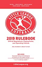 2019 Little League Softball® Official Regulations, Playing Rules, and Operating Policies: Tournament Rules and Guidelines for All Divisions of Little League Softball®