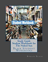 Study Guide Student Workbook for the Naked Sun: Black Student Workbooks