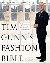Tim Gunn's Fashion Bible: The Fascinating History of Everything in Your Closet (English Edition)