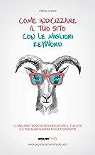 COME INDICIZZARE IL TUO SITO CON LE MIGLIORI KEYWORD (Italian Edition)