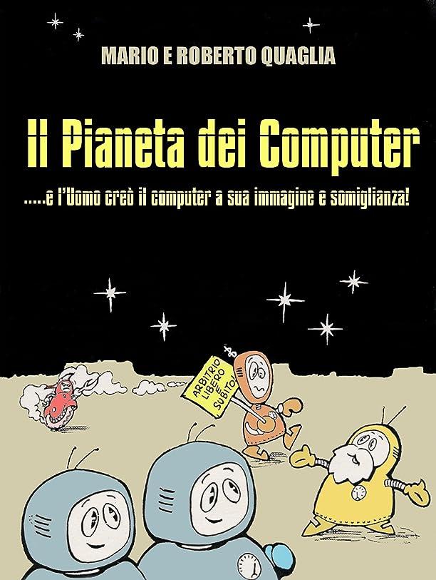 広告するケーブルカー涙Il Pianeta dei Computer - e l'Uomo creò il computer a Sua Immagine e Somiglianza (Italian Edition)