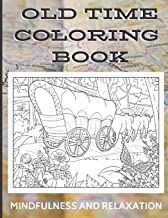 Old Time Country Coloring Book - Mindfulness and Relaxation: Coloring Book with Olden Times and Country Living Art and Drawings to Color In. Great for ... Old Times and Bringing Calmness to Daily Life