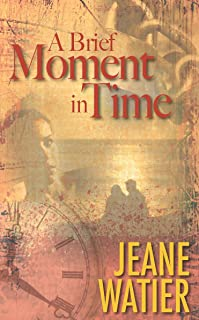 A Brief Moment in TIme (English Edition)