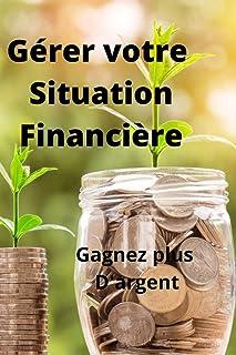 Gérer votre situation financière: Gagnez plus d'argent