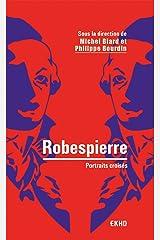 Robespierre - 2e éd. : Portraits croisés Format Kindle