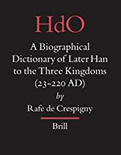 A Biographical Dictionary of Later Han to the Three Kingdoms (23-220 AD): 19
