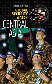 Global Security Watch―Central Asia (Praeger Security International)