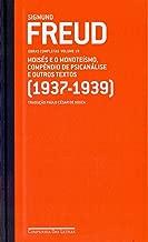 Freud 19 - Moisés e o monoteísmo, Compêndio de psicanálise e outros textos (1937-1939): Obras completas volume 19