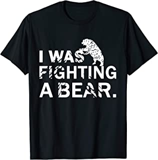 I was Fighting A Bear Get Well Soon Funny Design For Men T-Shirt
